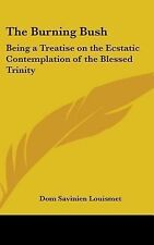 The Burning Bush: Being a Treatise on the Ecstatic Contemplation of the Blessed