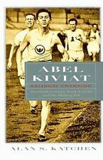 Abel Kiviat, National Champion: Twentieth-Century Track & Field and the Melting