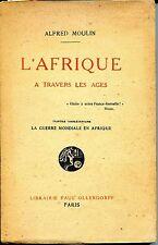 L'AFRIQUE A TRAVERS LES AGES - Alfred Moulin