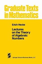 Lectures on the Theory of Algebraic Numbers 77 by E. T. Hecke (2010, Paperback)