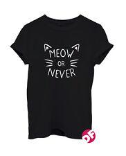Meow Or Never T-shirt Funny Cat Feline Kitten Hipster Unisex Tumblr Adult, Kids