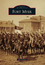 Fort Myer [Images of America] [VA] [Arcadia Publishing]