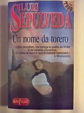 LIBRO - LUIS SEPULVEDA - UN NOME DA TORERO - SUPERPOCKET 2001