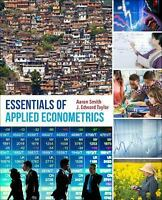 Essentials of Applied Econometrics: By Smith, Aaron D., Taylor, J. Edward
