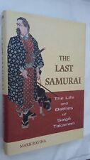 THE LAST SAMURAI by Mark Ravina - First Edition Hardback 2004