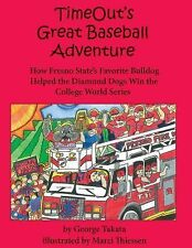 Timeout's Great Baseball Adventure: How Fresno State's Favorite Bulldog Helpe...