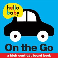 Hello Baby: On the Go: A High-Contrast Board Book by Roger Priddy