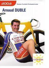 CYCLISME carte  cycliste  ARNAUD DUBLE équipe COFIDIS 2003