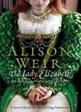 The Lady Elizabeth,Alison Weir