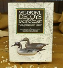 Wildfowl Decoys Of The Pacific Coast Signed By The Authors