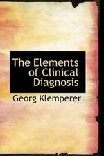The Elements Of Clinical Diagnosis: By Georg Klemperer