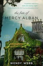 The Fate of Mercy Alban by Wendy Webb-2013 trade sized paperback-combined ship