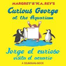 Jorge el curioso visita el acuario /Curious George at the Aquarium (bilingual ed