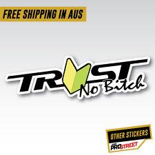 Trust No B*tch JDM Car Sticker Decal Drift Turbo Euro Fast Vinyl #0696