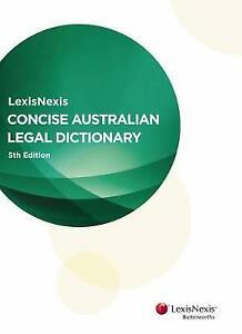 LexisNexis Concise Australian Legal Dictionary by Finkelstein & Hamer (eds)...