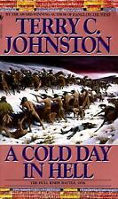 COLD DAY IN HELL -- Like New Terry Johnston Sioux/Dull Knife Indian Battle