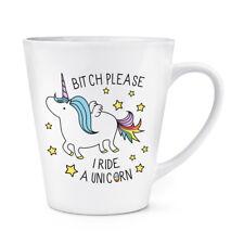 Bitch Please I Ride A Unicorn 12oz Latte Mug Cup