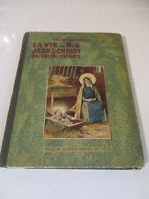 Chamoine PINAULT La vie de N.S Jésus-Christ racontée aux enfants maison de 1911