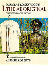 I, The Aboriginal...True Story...D. Lockwood...Hard Cover...Illustrated Edition.