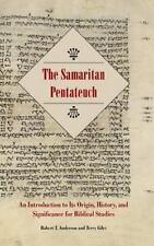 The Samaritan Pentateuch : An Introduction to Its Origin, History, and...