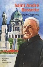 Saint Andre Bessette: Miracles in Montreal Encounter the Saints Paperback