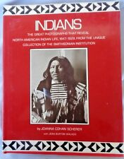 Indians The great Photographs That Reveal North American Indian Life, 1847-1929