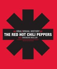 The Red Hot Chili Peppers: An Oral/Visual History with Brendan Mullen Hardcover