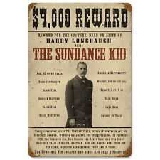 Wanted Sundance Kid Reward Old West Outlaw Poster Tin Metal Steel Sign 12x18