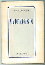 PRATOLINI VASCO VIA DE' MAGAZZINI VALLECCHI 1942  PRIMA EDIZIONE