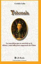 Reinas y Cortesanas: Yehonala : La Concubina Que Se Convirtio en la Ultima y...