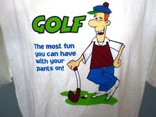GOLF The most fun you can have with your pants on! White XL T-Shirt Cotton