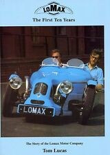 LOMAX THE FIRST TEN YEARS. LOMAX MOTOR CO. Tom Lucas. 1997. Fully Illustrated.