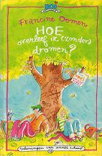 HOE OVERLEEF IK (ZONDER) DROMEN ? - Francine Oomen