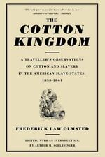The Cotton Kingdom: A Traveller's Observations On Cotton And Slavery In The Ame