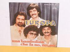 """SINGLE 7"""" - EUROPA - UNA BAMBOLINA CHE FA NO NO NO"""