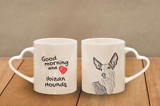 "Ibizan Hounds - ceramic cup, mug ""Good morning and love, heart"", Usa"