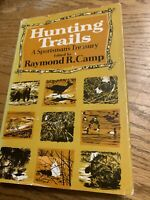 Hunting Trails A Sportsman's Treasury By Raymond Camp 1961 First Ed HC Vintage