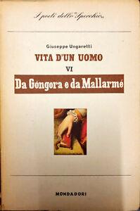 VITA D'UN UOMO  DA GONGORA E DA MALLARME' - G. UNGARETTI -  MONDADORI 1948