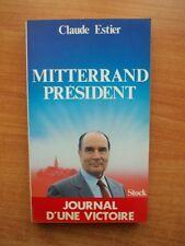 MITTERRAND PRESIDENT journal d'une victoire