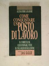Alessandro Amadori - Come Conquistare Un Posto di Lavoro - Il Sole 24 Ore - 1993