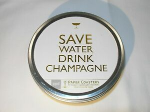"""White Coasters in Tin Say: """"SAVE WATER DRINK CHAMPAGNE"""""""