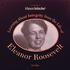 Learning About Integrity from the Life of Eleanor Roosevelt (Character Building