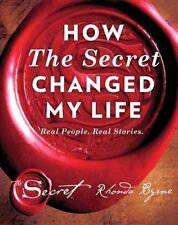 How the Secret Changed My Life Real People. Real Stories 9781471158193- New