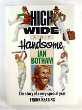 HIGH WIDE AND HANDSOME Ian Botham Story of a Very Special Year - HARDBACK 1st Ed
