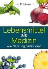 Lebensmittel als Medizin | Wie Nahrung heilen kann | Jo Robinson | Taschenbuch