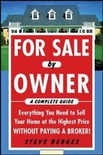 For Sale by Owner: A Complete Guide: Everything You Need to Sell Your Home at t
