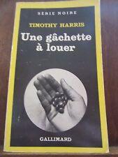 Timothy Harris: Une gâchette à louer/ Gallimard Série Noire N°1762