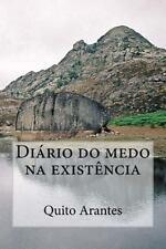 Diário Do Medo Na Existência by Quito Arantes (2014, Paperback)