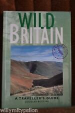 WILD BRITAIN. A Traveller´s Guide, by Douglas Botting. Interlink Books New York