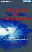 The Rise of Superman : Decoding the Science of Ultimate Human Performance by...